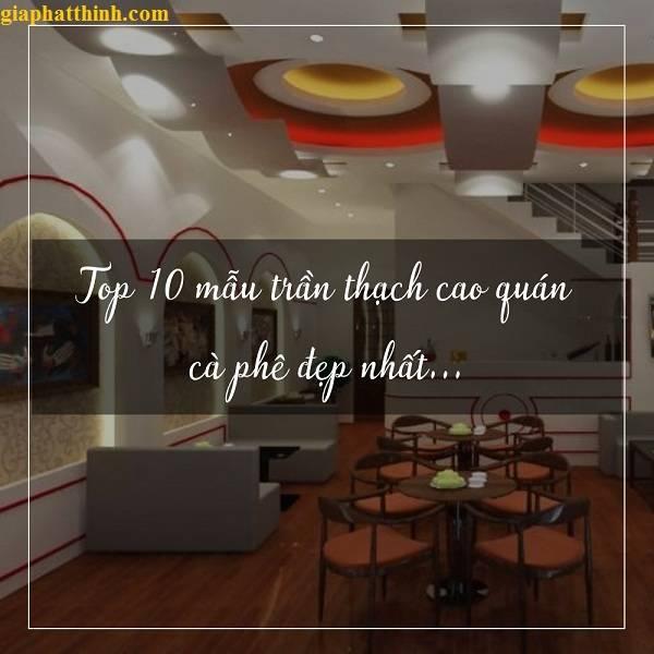 Trần thạch cao quán cafe